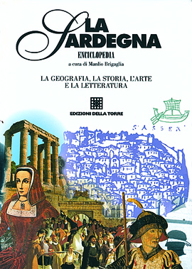 La Sardegna. Enciclopedia. La geografia, la storia, l'arte e la letteratura