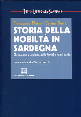 Storia della nobiltà in Sardegna. Genealogia e araldica della famiglie nobili sarde