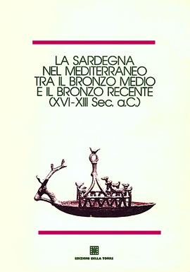 La Sardegna nel Mediterraneo tra il bronzo medio e il bronzo recente (XVI-XIII sec. a.C.)