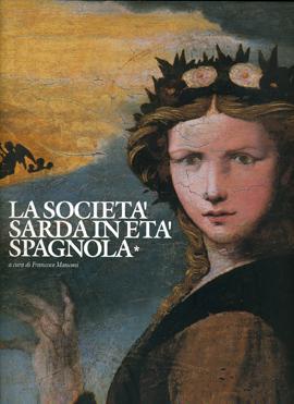 La società sarda età spagnola. Primo volume