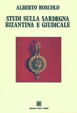 Studi sulla Sardegna bizantina e giudicale
