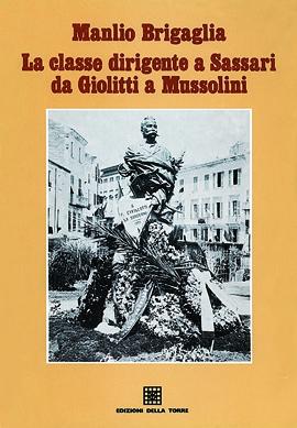 La classe dirigente a Sassari da Giolitti a Mussolini