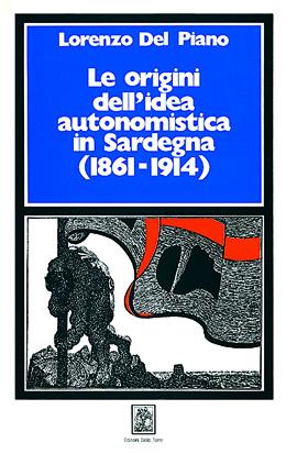 Le origini dell'idea autonomistica in Sardegna (1861-1914)