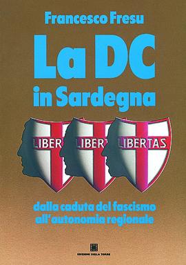 La DC in Sardegna dalla caduta del fascismo all'autonomia regionale