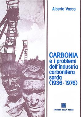 Carbonia e i problemi dell'industria carbonifera sarda (1936-1976)