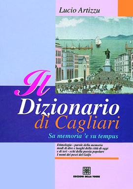 Il dizionario di Cagliari. Sa memoria 'e su tempus
