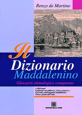 Il dizionario maddalenino. Glossario etimologico comparato
