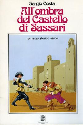 All'ombra del castello di Sassari. Romanzo storico sardo