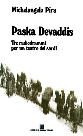 Paska Devaddis. Tre radiodrammi per un teatro dei sardi