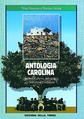 Antologia carolina. Ambiente, storia, personaggi e folklore di Carloforte