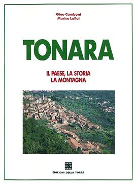 Tonara. Il paese, la storia, la montagna