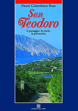 San Teodoro. Il paesaggio, la storia, la parrocchia