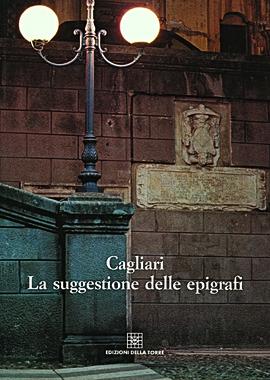 Cagliari. La suggestione delle epigrafi