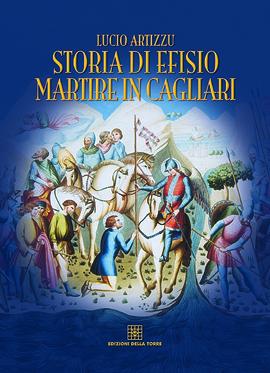 Storia di Efisio martire in Cagliari