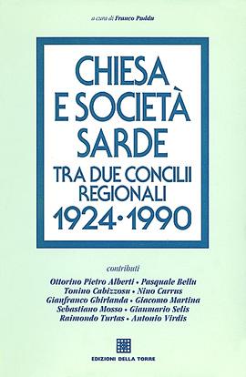 Chiesa e società sarde tra due concilii regionali (1924-1990)