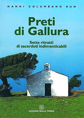 Preti di Gallura. Sette ritratti di sacerdoti indimenticabili