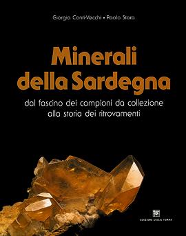Minerali della Sardegna. Dal fascino dei campioni da collezione alla storia dei ritrovamenti