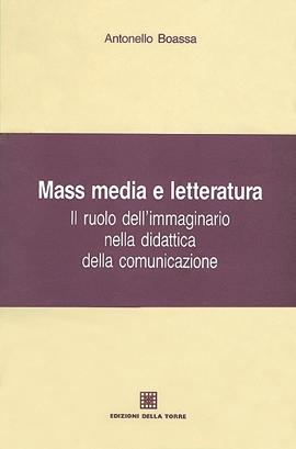 Mass media e letteratura. Il ruolo dell'immaginario nella didattica della comunicazione