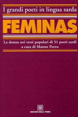 Feminas. La donna nei versi popolari di 51 poeti sardi