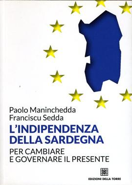 L'indipendenza della Sardegna. Per cambiare e governare il presente