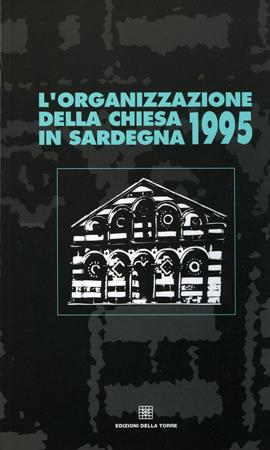 L'organizzazione della Chiesa in Sardegna. 1995