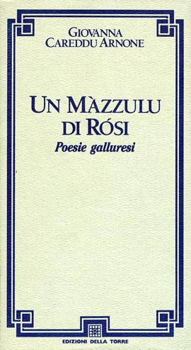 Un màzzulu di rosi. Poesie galluresi
