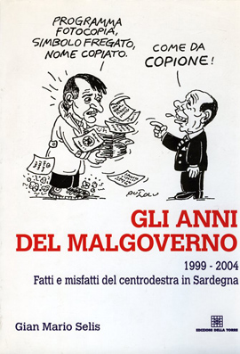 Gli anni del malgoverno. 1999-2004: fatti e misfatti del centrodestra in Sardegna