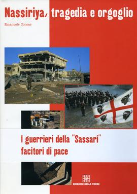 "Nassiriya, tragedia e orgoglio. I guerrieri della ""Sassari"" facitori di pace"