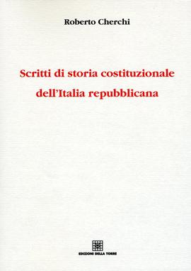 Scritti di storia costituzionale dell'Italia repubblicana