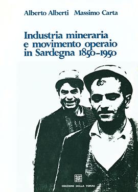 Industria mineraria e movimento operaio in Sardegna (1850-1950)