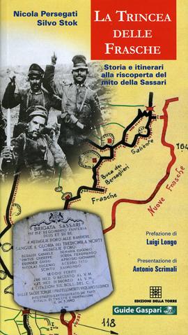 La trincea delle Frasche. Storia e itinerari alla riscoperta del mito della Sassari
