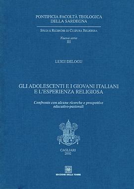 Gli adolescenti e i giovani italiani e l'esperienza religiosa