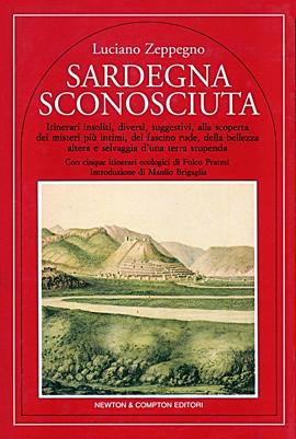 Sardegna sconosciuta. Con cinque itinerari ecologici di Fulco Pratesi