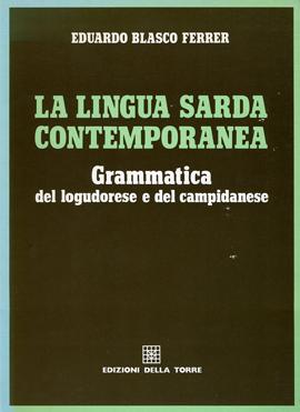 La lingua sarda contemporanea. Grammatica del logudorese e del campidanese