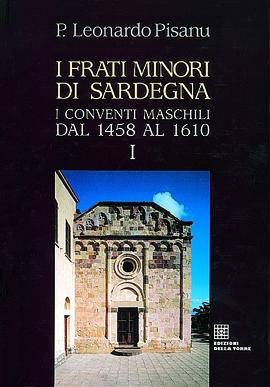 I frati minori di Sardegna. I conventi maschili e i monasteri femminili