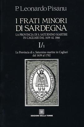 I frati minori di Sardegna dopo la divisione in due province dal 1639 al 1866
