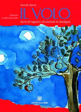 Il volo. Storie di ragazzi e di animali in Sardegna