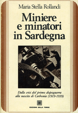 Miniere e minatori in Sardegna. Dalla crisi del primo dopoguerra alla nascita di Carbonia (1919-1939)