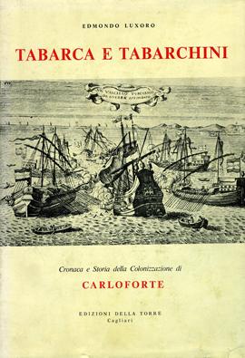 Tabarca e tabarchini. Cronaca e storia della colonizzazione di Carloforte