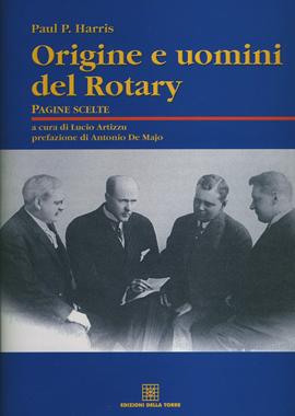 Origini e uomini del Rotary. Pagine scelte