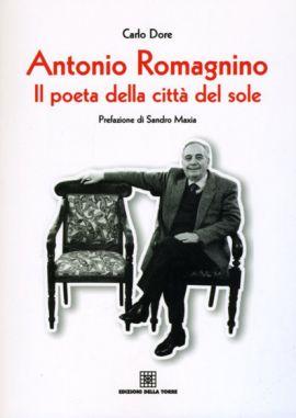 Antonio Romagnino. Il poeta della città del sole